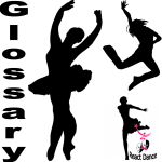 Glossary of Dance Terms